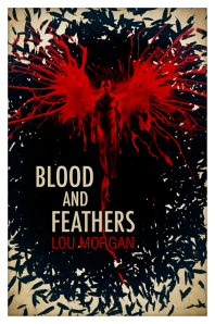 'Blood and Feathers' Lou Morgan